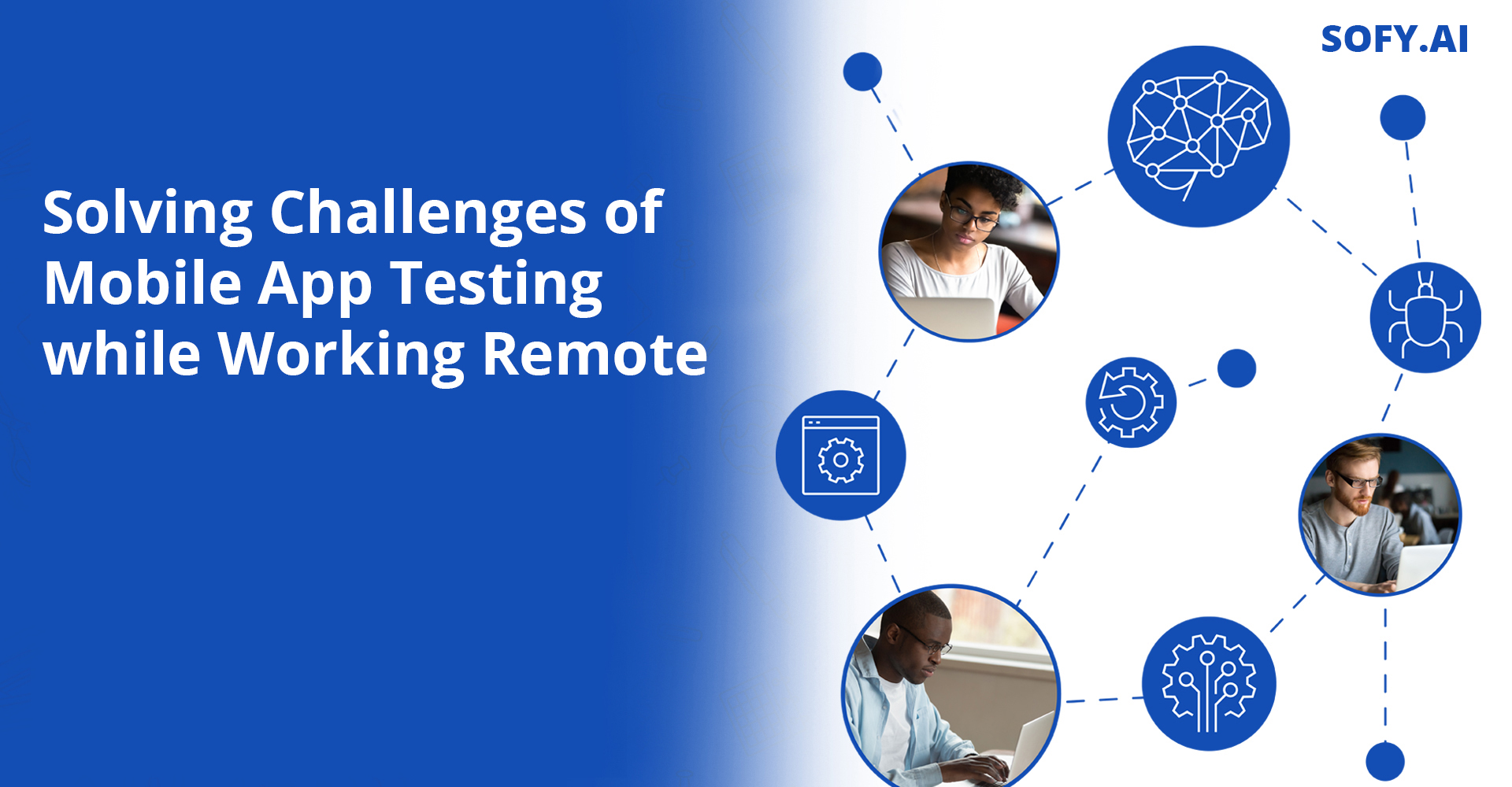 Solving Challenges of Mobile App Testing while Working Remote